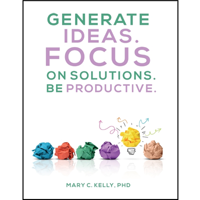 Generate Ideas. Focus on Solutions. Be Productive